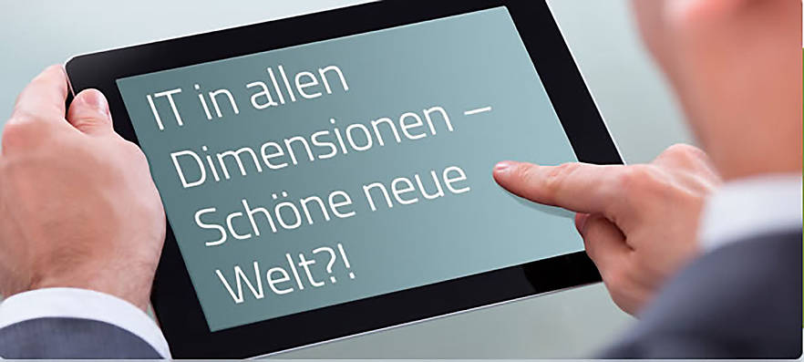"IT-Kongress ""IT in allen Dimensionen – schöne neue Welt?!"""